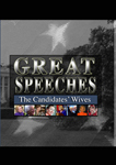 Great Speeches The Candidates Wives