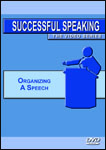 Successful Speaking Organizing A Speech